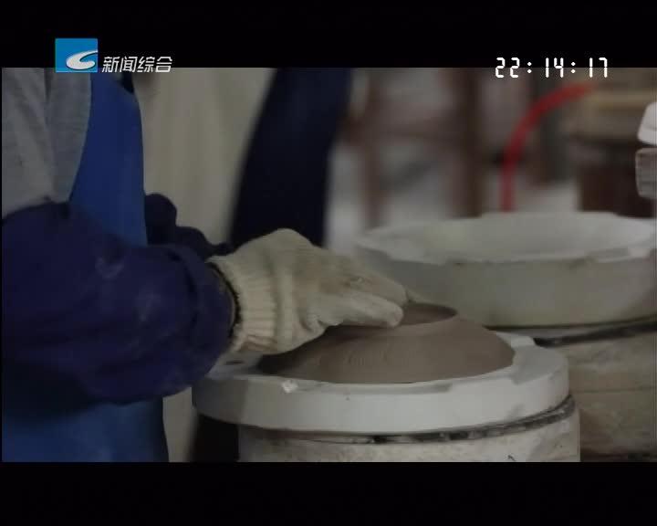 """""""今日头条""""龙泉:青瓷产业一季度实现""""开门红"""" 传统产业焕发新活力"""